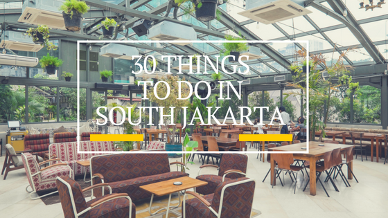 30 Things to do in South Jakarta